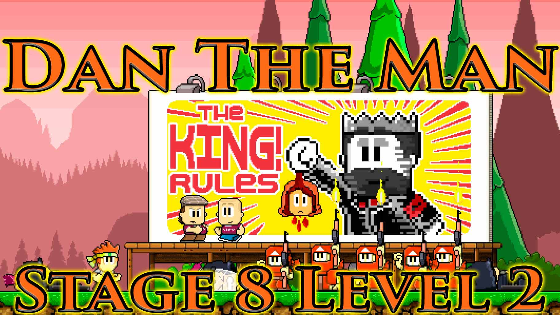 Dan The Man Stage 8-1-2 The kings army is always hiring